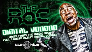 "Exclusive: The R.O.C. - ""Digital Voodoo"""