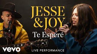 "Jesse & Joy   ""Te Esperé"" Live Performance | Vevo"