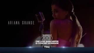 Ariana Grande - Concert #OneLoveManchester Direct TMC (04 Juin 20h00)