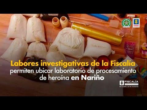 Fiscal Francisco Barbosa: Ubicado laboratorio de procesamiento de heroína en Nariño