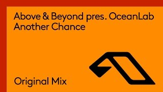 Above & Beyond pres. OceanLab - Another Chance (Original Mix)