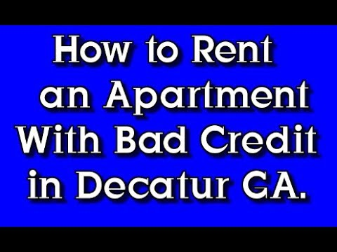 How to Rent an Apartment with Poor Credit in Decatur Georgia