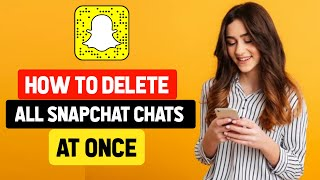 How to Delete All Snapchat Chats At Once [2020]