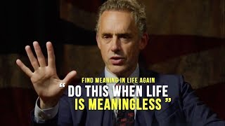 MEANING OF LIFE - Jordan Peterson | Find Your Meaning