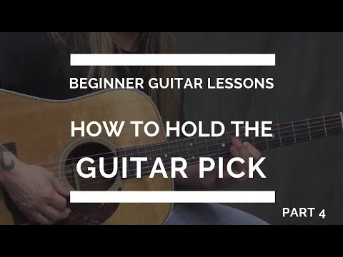 How to Hold the Guitar Pick - Beginner Guitar Lesson #4