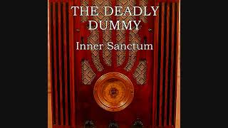 The Deadly Dummy ~ Inner Sanctum (1949)