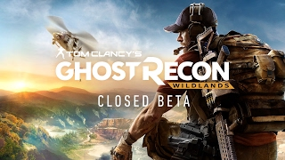 Tom Clancy's: Ghost Recon WILDLANDS - CLOSED BETA!!! here we go!!!!