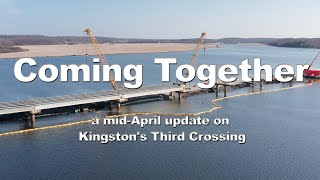 Coming Together – Construction progress on Kingston Ontario's Third Crossing