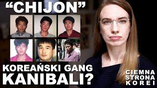 """GANG """"KANIBALI"""" Z KOREI? Historia gangu Chijon i porwania pani Lee    CIEMNA STRONA KOREI"""