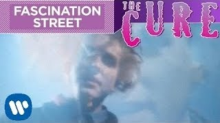 The Cure - Fascination Street (Official Video)