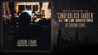 """""""Cinderblock Garden"""" (Acoustic Cover) Originally Performed By All Time Low - By Jackson Lehane"""