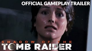 Shadow of the Tomb Raider Official Gameplay Trailer