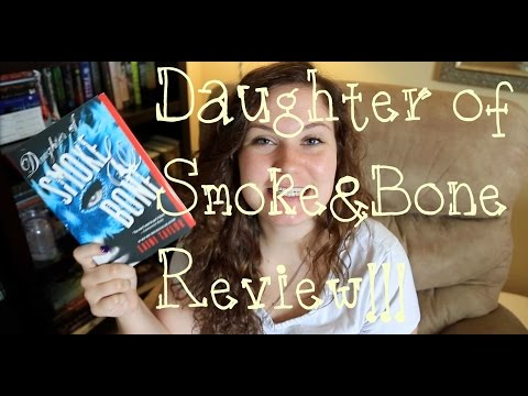 Daughter of Smoke and Bone Review!!