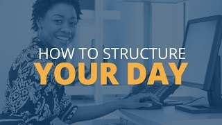 Tips to Structure Your Day   Brian Tracy