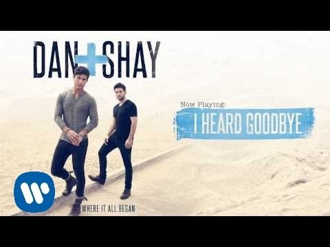 Dan + Shay - I Heard Goodbye (Official Audio) - Dan And Shay