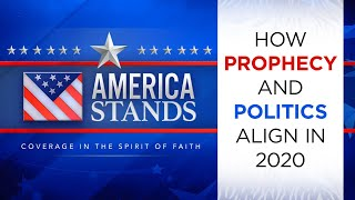 America Stands: How Prophecy and Politics Align in 2020 with Special Guest Hank Kunneman