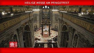 Papst Franziskus - Heilige Messe am Pfingstfest 2018-05-20