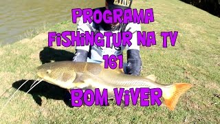 Programa Fishingtur na TV 161 - Centro de Pesca Bom Viver