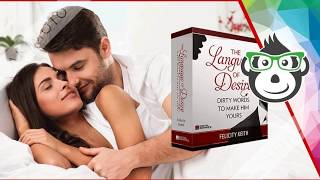 Language of Desire Review - How to put a woman on bed in 2018 ?