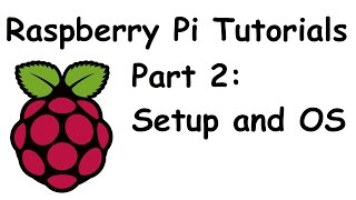 Installation and Setup of Operating System (Raspbian) - Raspberry Pi and Python tutorials p.2