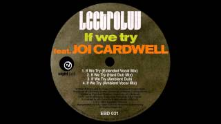 Lectroluv - If We Try (Ambient Vocal Mix) feat. Joi Cardwell