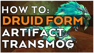 Artifact Transmog in BfA: How does it work - Druid forms