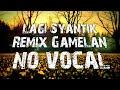 Siti Badriah - LAGI SYANTIK (Gamelan Karaoke Version + Lirik)