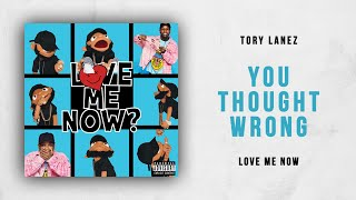 Tory Lanez   You Thought Wrong (Love Me Now)