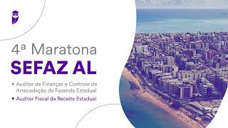 4ª Maratona SEFAZ AL: Auditor Fin. e Cont. de Arrecadação Fazenda e Auditor Fiscal Rec. Estadual