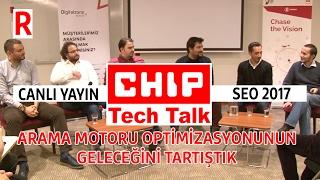 SEO'nun geleceğini canlı yayında tartıştık - CHIP Tech Talk