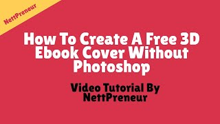 How To Create A Free 3D Ebook Cover Without Photoshop