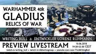 Preview-Stream: Warhammer 40k: Gladius - Relics of War 10.06.2018