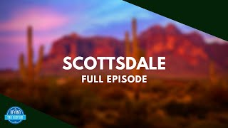 Scottsdale, Arizona | Amazing! | Full Episode