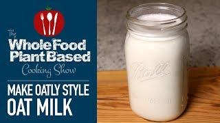 How to Make Creamy Oat Milk Like Oatly