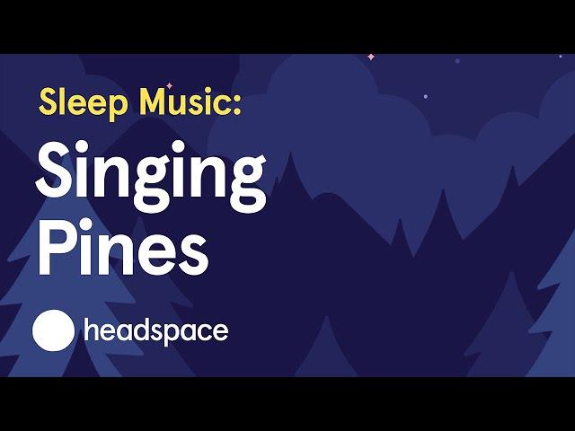 Sleep Music: Singing Pines