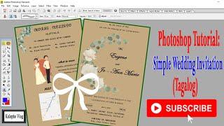 HOW TO CREATE A WEDDING INVITATION| PAANO GUMAWA NG WEDDING INVITATION (PHOTOSHOP Tagalog) Vlog#9