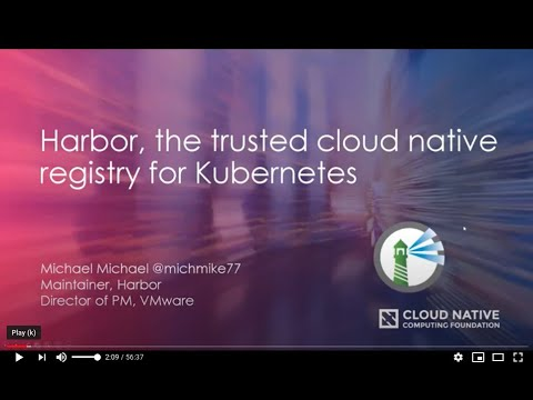 Harbor, the trusted cloud native registry for Kubernetes