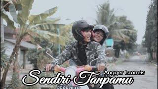 Download lagu Angger Laoneis Sendiri Tanpamu Mp3