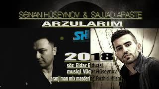 Senan Huseynov ft Sajjad Araste - Arzularim 2018 Yeni