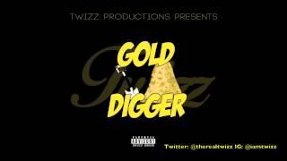 "Twizz - ""Gold Digger"""