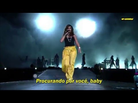 Rihanna - Where Have You Been / We Found love -  Legendado (Português BR). Live At Rock In Rio 2015.