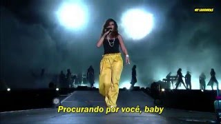 Rihanna   Where Have You Been  We Found Love    Legendado (Português BR). Live At Rock In Rio 2015.