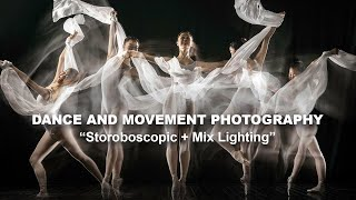 Dance And Movement Photography | Sequence [Stroboscopic] + Mix Lighting  (Part 4/4)