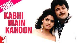 Kabhi Main Kahoon | Lamhe | Anil Kapoor | Sridevi   - YouTube