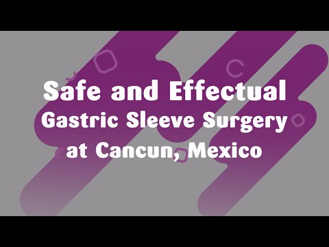 Safe and Effectual Gastric Sleeve Surgery at Cancun, Mexico