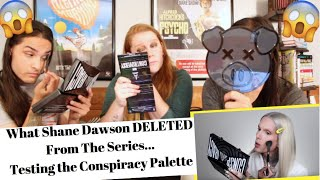 What Shane Dawson DELETED From The Series... + Testing the Conspiracy Palette // TwinWorld