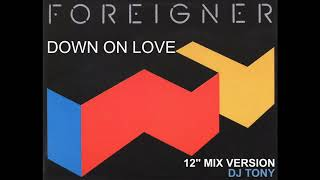 Foreigner - Down on Love (12'' Mix Version - DJ Tony)