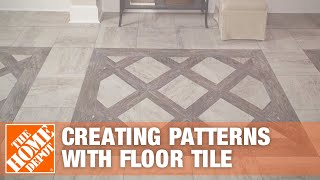 Creating Patterns With Glazed Porcelain Floor Tile | The Home Depot