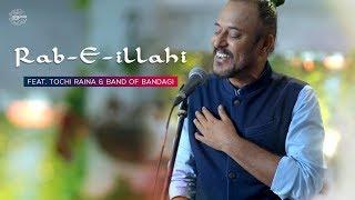 Rab-e-illahi | Tochi Raina | Band Of Bandagi | Neeru Rawal