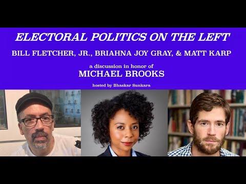 Part 5 of THE MICHAEL BROOKS TRIBUTE SERIES: Bill Fletcher, Matt Karp Briahna Gray & Bhaskar Sunkara
